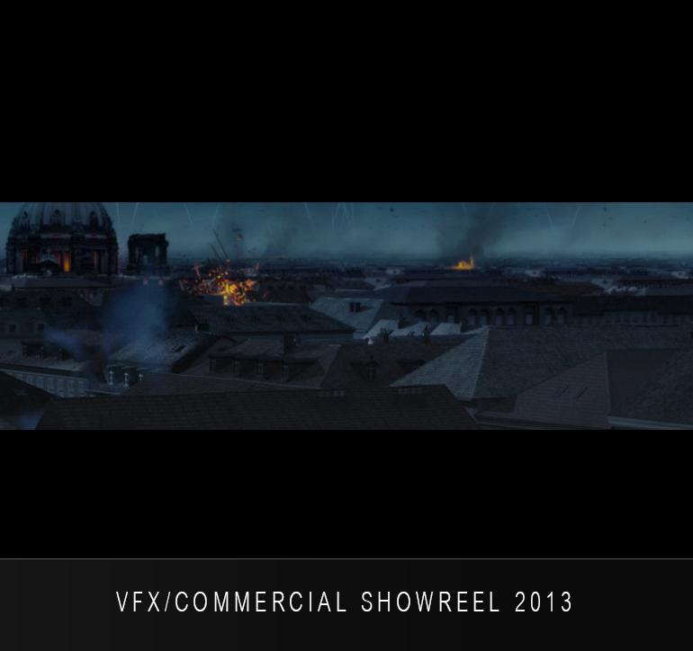 VFX & COMMERCIAL SHOWREEL 2013